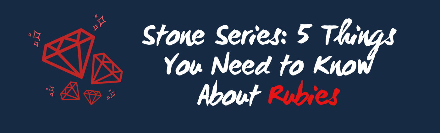 5 Things You Need To Know About Rubies