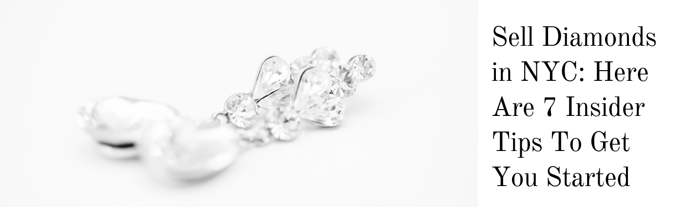 Sell Diamonds in NYC_ Here Are 7 Insider Tips To Get You Started